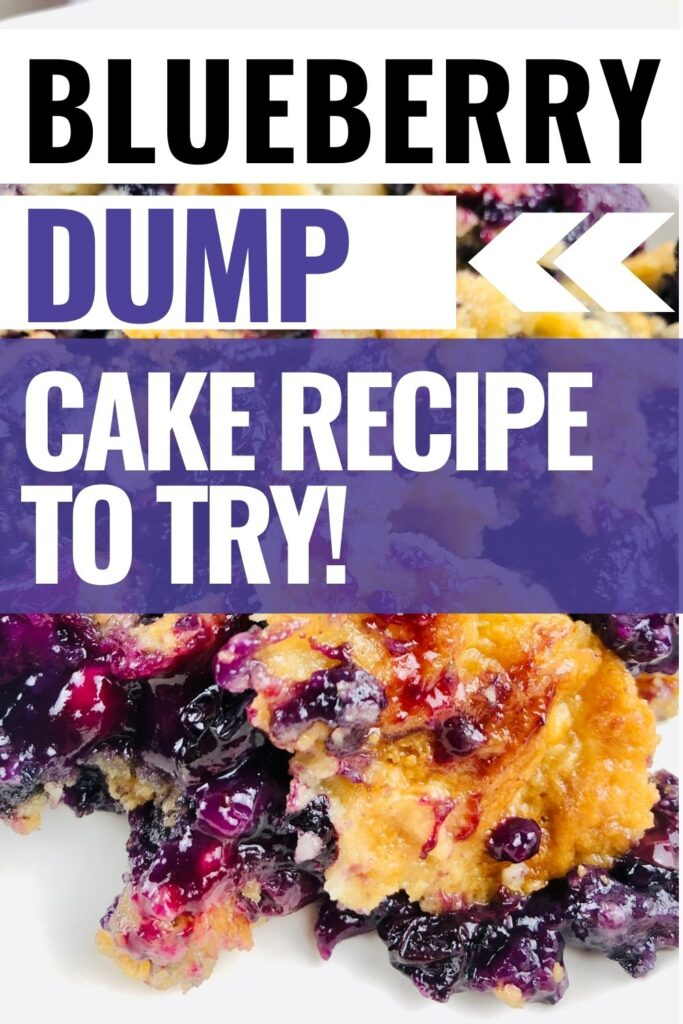 Pin showing the finished blueberry dump cake with the title across the upper right corner.