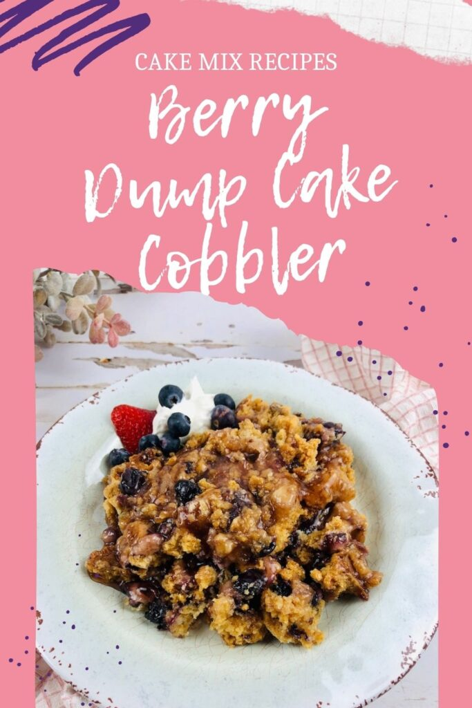 Pin showing finished dump care berry cobbler ready to eat with title of berry dump cake cobbler on top.