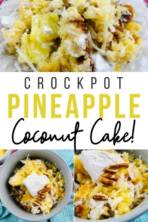 Pin showing the finished crockpot pineapple coconut cake ready to eat title across the middle.