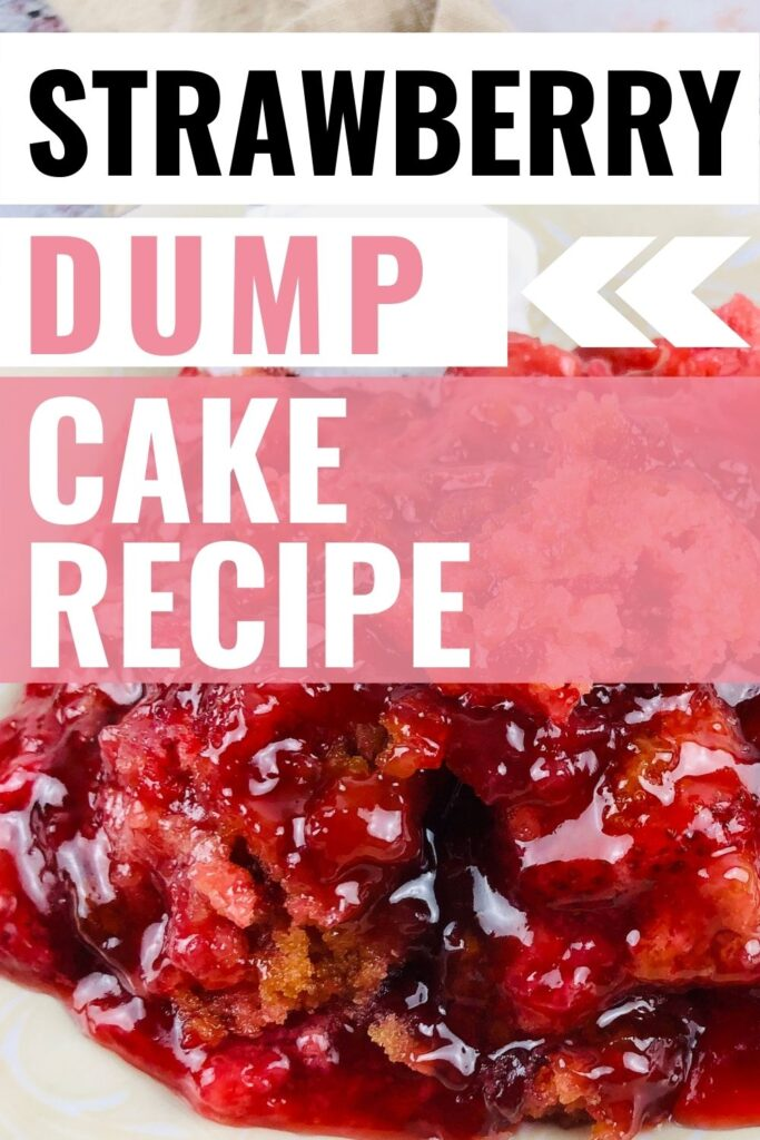 Pin showing the finished strawberry dump cake recipe ready to eat.